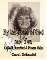 Picture of By the Grace of God and You: A Chair Does Not A Person Make by Carol Schaufel