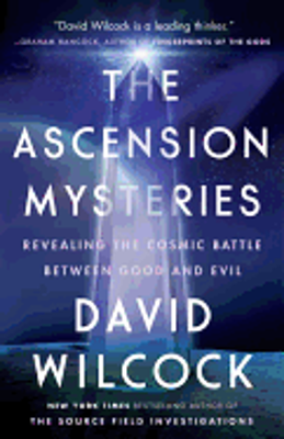 Picture of The Ascension Mysteries: Revealing the Cosmic Battle Between Good and Evil by David Wilcock