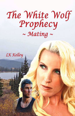Picture of The White Wolf Prophecy - Mating - Book 1 By LK Kelley