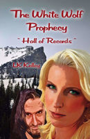 Picture of The White Wolf Prophecy - Hall of Records - Book 2 By LK Kelley