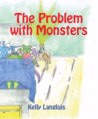 Picture of The Problem With Monsters by Kelly Langlois