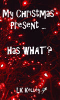 Picture of My Christmas Present... Has What?  By LK Kelley (Mass Market Paperback Small Size)