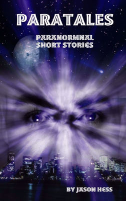 Picture of Paratales: Short Paranormal Stories By Jason Hess