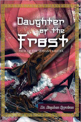 Picture of Daughter of the Frost: Path of the Servant Master by Stephen Spyrison - (Steve Spyrison)