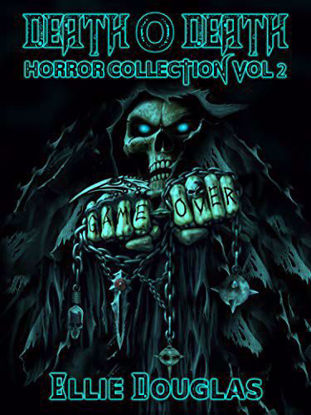 Picture of Death O Death Horror Collection Vol 2 by Ellie Douglas
