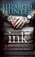Picture of Ink: A Love Story on 7th and Main by Elizabeth Hunter