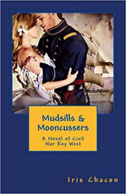 Picture of Mudsills & Mooncussers: A Novel of Civil War Key West by Iris Chacon