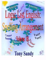 Picture of Logic List English: Spelling Arrangement - Vol 1B By Tony Sandy