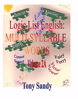 Picture of Logic List English: Multi-Syllable Words Vol 2A by Tony Sandy