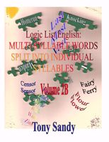 Picture of Logic List English: Multi-Syllable Words-Individual Syllables Vol 2B Tony Sandy