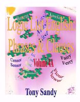 Picture of Logic List English: Phrases & Clauses Vol 4A by Tony Sandy
