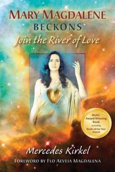 Picture of Mary Magdalene Beckons: Join the River of Love  ( Magdalene Teachings #1 ) by Mercedes Kirkel