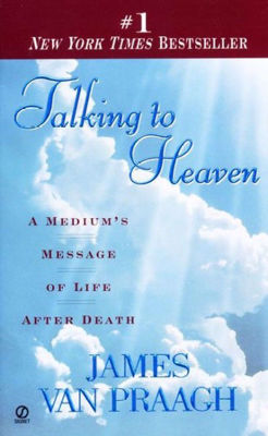 Picture of Talking to Heaven: A Medium's Message of Life After Death, by James Van Praagh